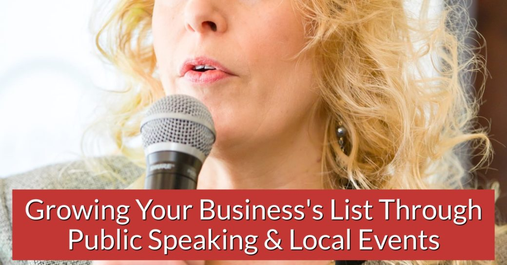 Growing Your Business's List Through Public Speaking & Local Events